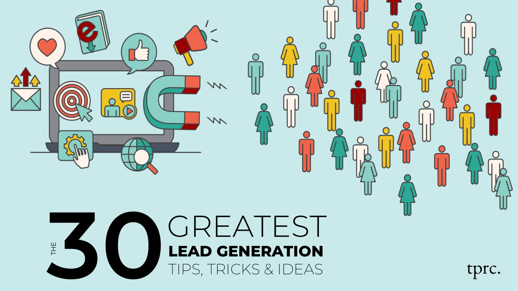 30 Greatest Lead Gen Tips, Tricks, and Ideas
